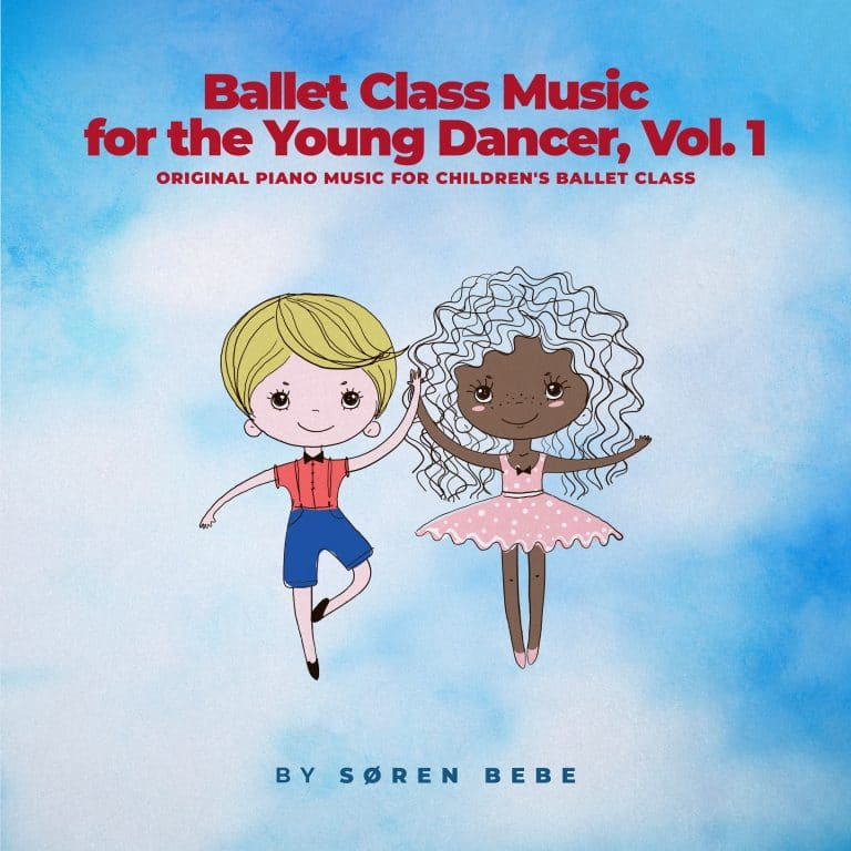 Ballet Class Music for the Young Dancer - Original piano music for children's ballet class