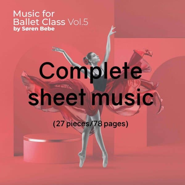 Complete piano score for a full ballet class barre and center