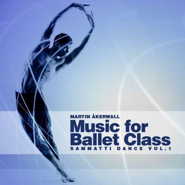 Music-for-Ballet-Class-Sammatti-Dance-Vol1-by-Martin-aakerwall.