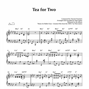 Piano sheet music for tea for two for ballet class accompaniement