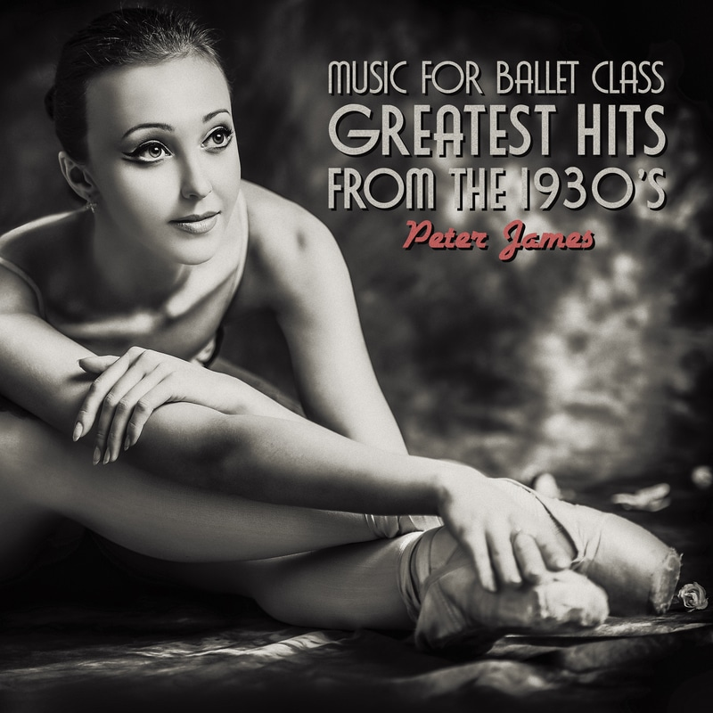 ballet class music greatest hits from the 30's