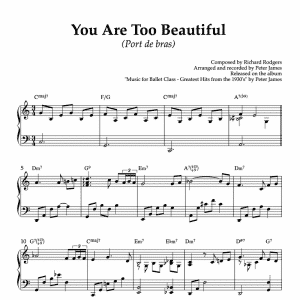 You are too beautiful - piano sheet music for ballet class port de bras exercise