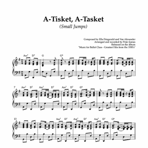 a-tisket, a-tasket piano arrangement for ballet class petit allegro or small jumps exercise